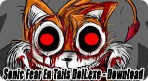 Sonic Fear En Tails Doll.exe Download