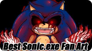 Best Sonic.EXE Fan Art
